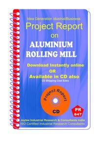 Aluminium Rolling Mill manufacturing Project Report eBook