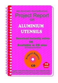 Aluminium Utensils manufacturing Project Report eBook