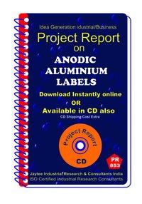 Anodic Aluminium Labels manufacturing Project Report eBook
