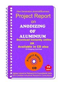Anodizing of Aluminium manufacturing Project Report eBook