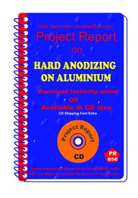 Hard Anodizing manufacturing Project Report eBook