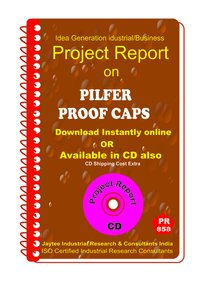 Pilfer Proof Caps manufacturing Project Report eBook