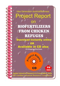 Bio Fertilizers from Chicken Refuges manufacturing eBook