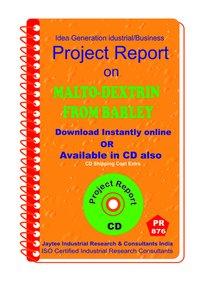 Malto-Dextrin from Barley project Report eBook