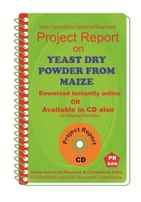 Yeast Dry Powder from Maize II Technical Know-How Report