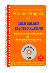 Gold Colour Electroplating Manufacturing Project Report eBook