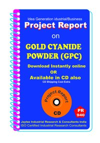 Gold Cyanide Powder Manufacturing Project Report eBook