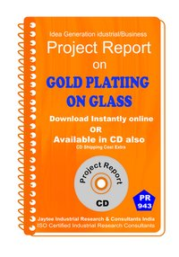 Gold Plating on Glass Manufacturing project Report eBook