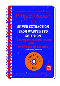 Silver Extraction From Waste HYPO Solution B Manufacturing eBook
