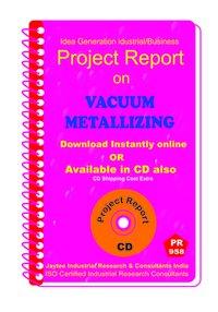 Vaccum Metallizing Manufacturing Project Report eBook