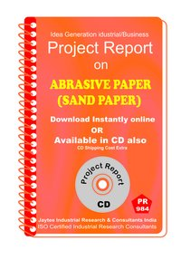 Abrasive Paper (Sand Paper) Manufacturing Project report eBook