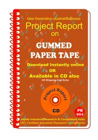 Gummed Paper Tape manufacturing Project Report eBook