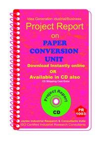 Paper Conversion Unit manufacturing Project Report eBook