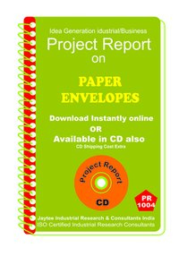 Paper Envelopes manufacturing Project Report eBook