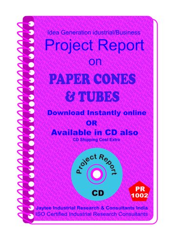 Paper Cones and Tubes manufacturing Project Report eBook
