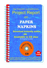 Paper Napkins manufacturing Project Report eBook