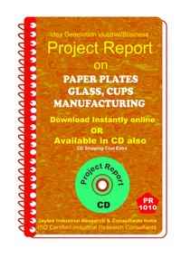 Paper Plates ,glass, Cups, manufacturing Project Report eBook