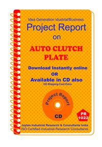 Auto Clutch Plate manufacturing Project Report eBook