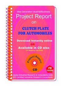 Clutch Plate for Automobiles manufacturing Project Report eBook