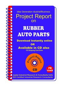 Rubber Auto Parts manufacturing Project Report eBook