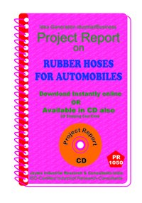 Rubber Hoses for Automobiles manufacturing Project Report eBook