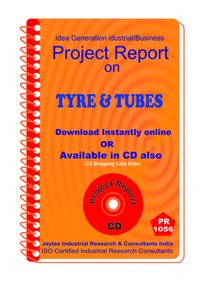 Tyre and Tubes manufacturing Project Report eBook