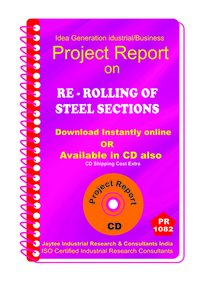 Re-Rolling of Steel Sections manufacturing Project Report eBook