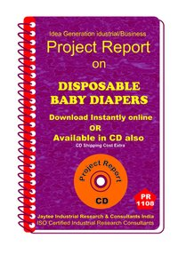 Disposable Baby Diapers manufacturing Project Report ebook