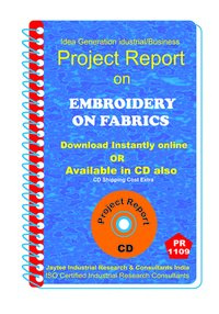 Embroidery on Fabrics manufacturing Project Report ebook