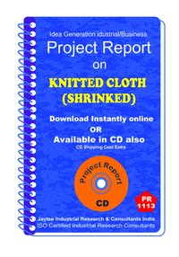 Knitted Cloth (Shrinked) manufacturing project Report ebook