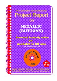Metallic (Buttons) manufacturing Project Report ebook