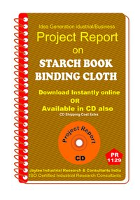 Starch Book Binding Cloth manufacturing Project Report ebook
