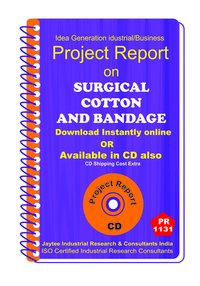 Surgical Cotton and Bandage manufacturing Project Report ebook