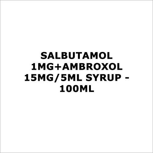 Salbutamol 1mg+Ambroxol 15mg 5ml Syrup - 100ml