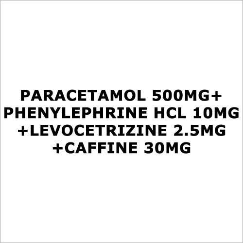 Paracetamol 500mg+Phenylephrine HCL 10mg+Levocetrizine 2.5mg+Caffine 30mg