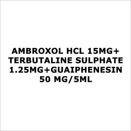 Ambroxol HCL 15mg+Terbutaline Sulphate 1.25mg+Guaiphenesin 50 mg 5ml