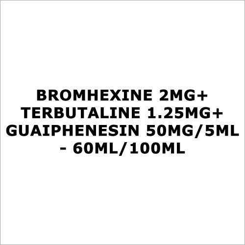 Bromhexine 2mg+Terbutaline 1.25mg+Guaiphenesin 50mg 5ml - 60ml 100ml