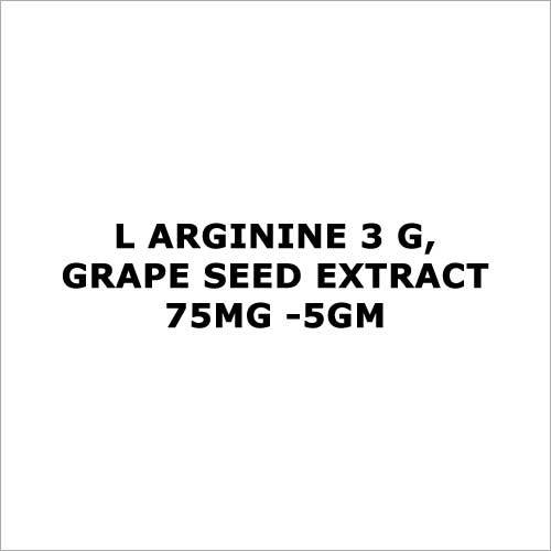 L arginine 3 G,Grape seed extract 75mg -5gm
