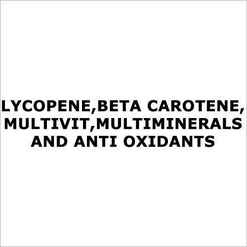 Lycopene,Beta carotene,Multivit,Multiminerals and anti oxidants
