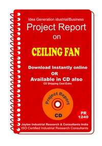 Ceiling Fan manufacturing Project Report ebook