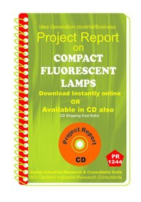 Copact Fluorescent Lamps manufacturing Project Report ebook