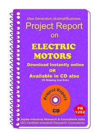 Electric Motors manufacturing Project Report ebook