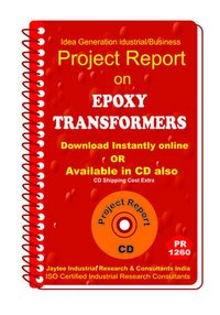 Epoxy Transformers manufacturing Project Report ebook