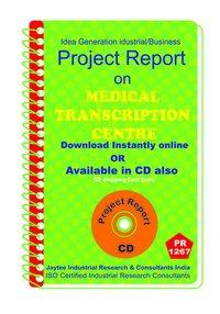 Medical Transcription Centre establishment project Report ebook