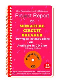 Miniature Circuit Breaker manufacturing project Report ebook