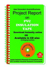 PVC Insulation Tape manufacturing project Report ebook