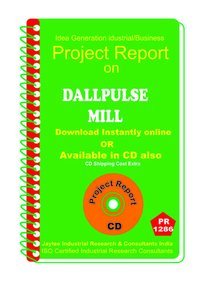 Dallpulse Mill manufacturing Project Report eBook