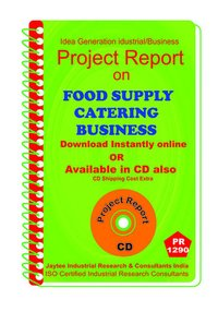 Food Supply Catering Business establishment Project Report eBook