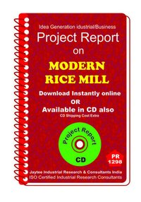 Modern Rice Mill manufacturing Project Report eBook