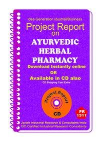 Ayurvedic herbal Pharmacy manufacturing Project Report eBook